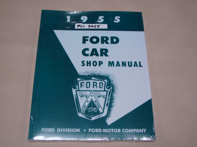 PLT SM55 Shop Manual For 1955 Ford Passenger Cars (PLTSM55)